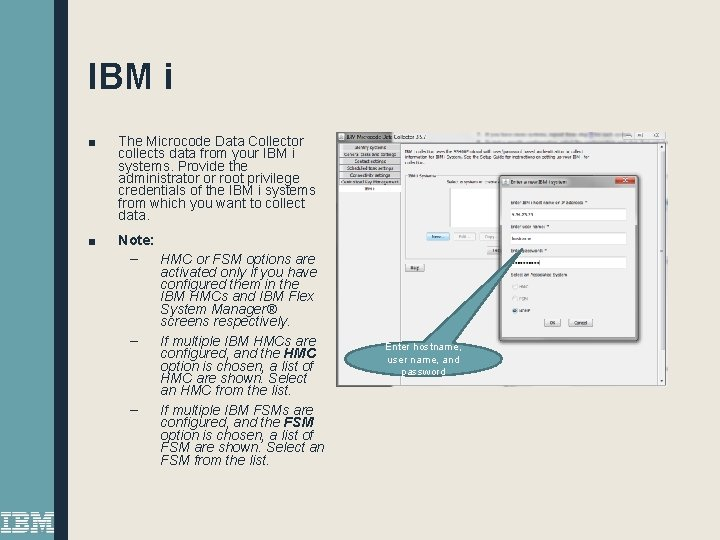 IBM i ■ The Microcode Data Collector collects data from your IBM i systems.