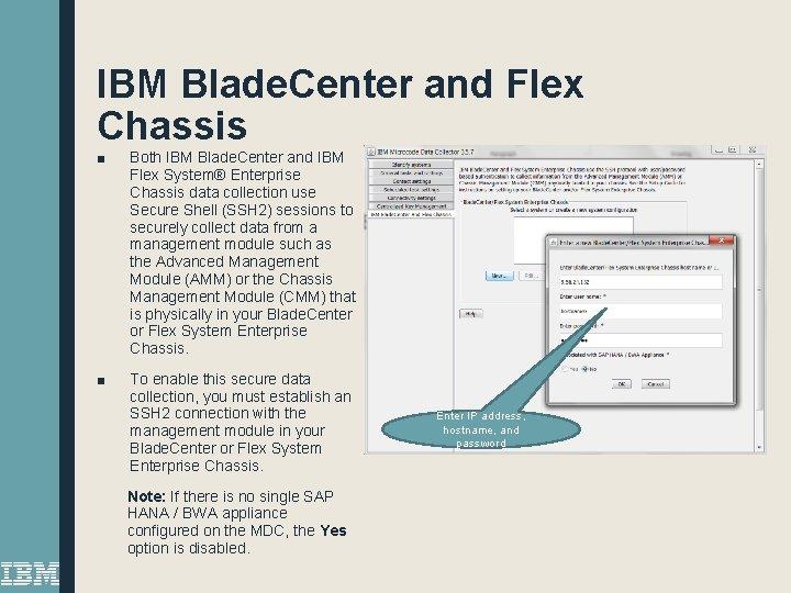 IBM Blade. Center and Flex Chassis ■ Both IBM Blade. Center and IBM Flex