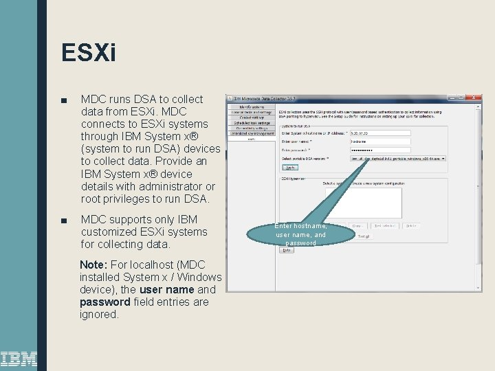ESXi ■ MDC runs DSA to collect data from ESXi. MDC connects to ESXi