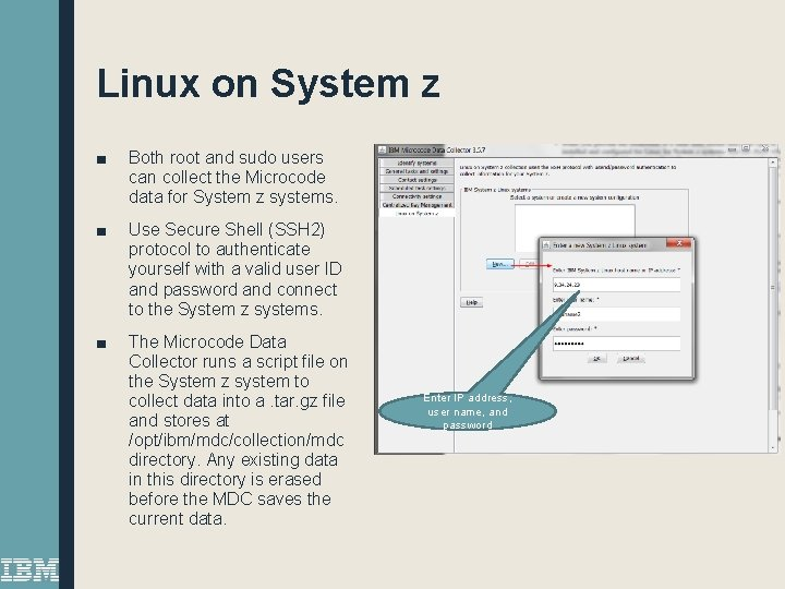 Linux on System z ■ Both root and sudo users can collect the Microcode