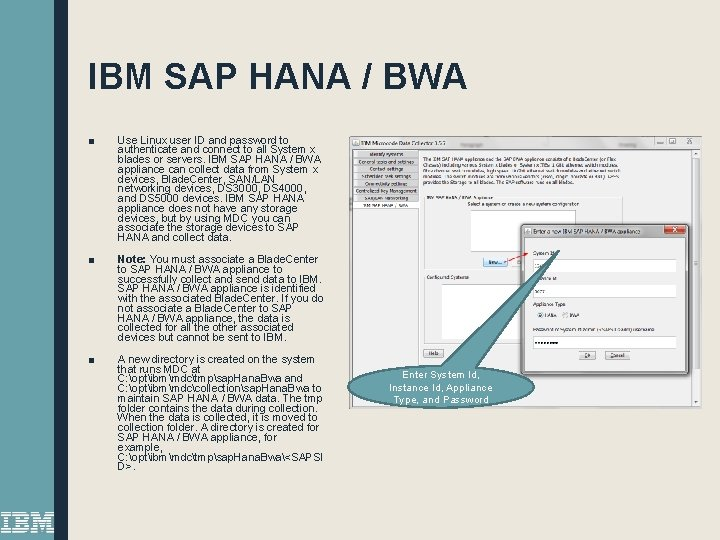 IBM SAP HANA / BWA ■ Use Linux user ID and password to authenticate