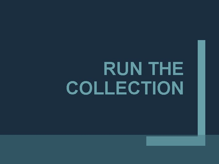 RUN THE COLLECTION