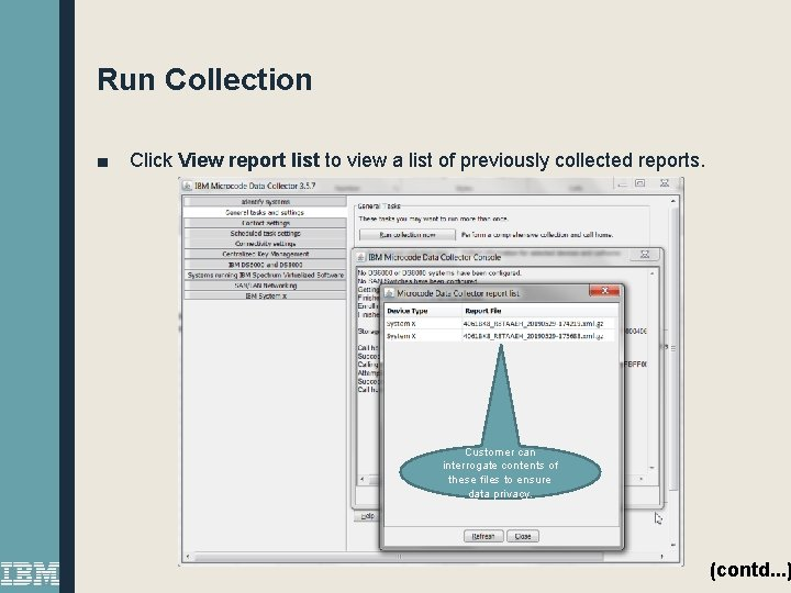 Run Collection ■ Click View report list to view a list of previously collected