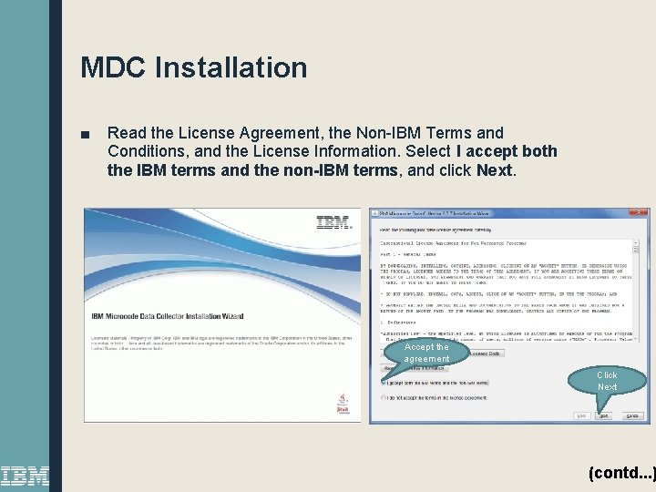 MDC Installation ■ Read the License Agreement, the Non-IBM Terms and Conditions, and the