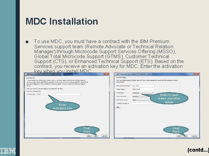 MDC Installation ■ To use MDC, you must have a contract with the IBM