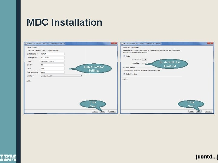 MDC Installation Enter Contact Settings Click Next By default, it is Enabled Click Next