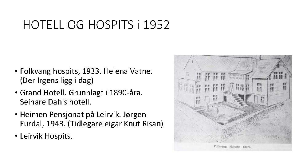 HOTELL OG HOSPITS i 1952 • Folkvang hospits, 1933. Helena Vatne. (Der Irgens ligg