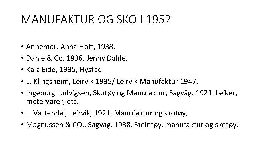 MANUFAKTUR OG SKO I 1952 • Annemor. Anna Hoff, 1938. • Dahle & Co,