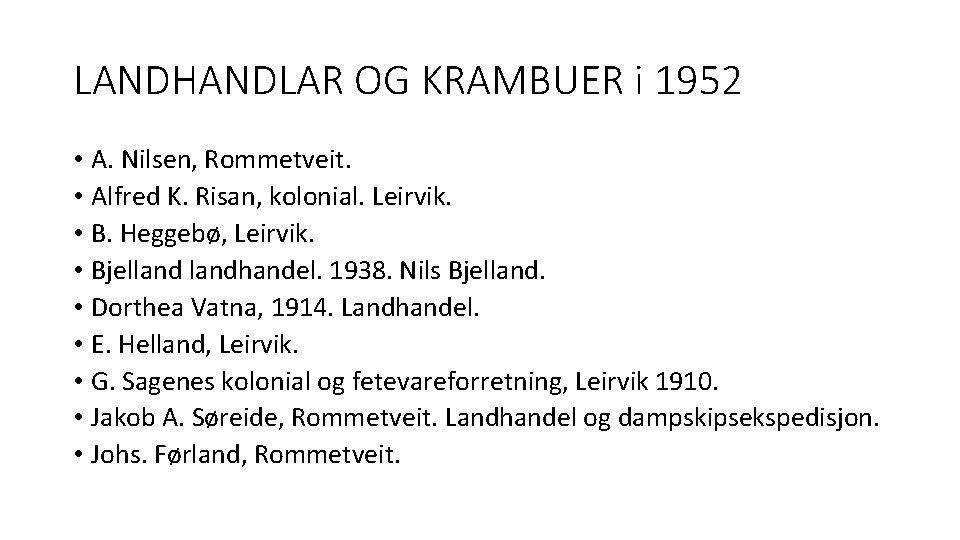 LANDHANDLAR OG KRAMBUER i 1952 • A. Nilsen, Rommetveit. • Alfred K. Risan, kolonial.