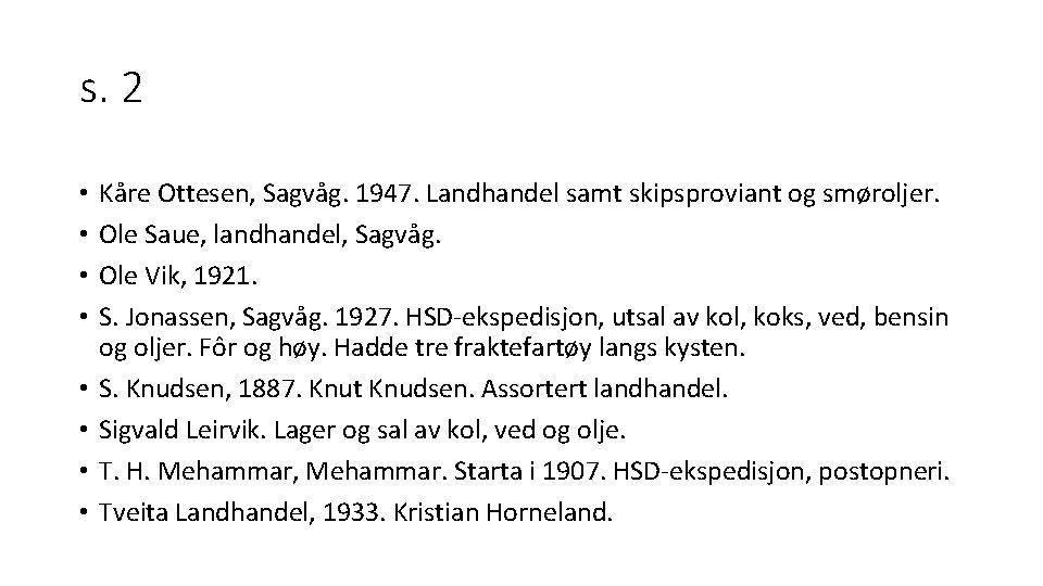 s. 2 • • Kåre Ottesen, Sagvåg. 1947. Landhandel samt skipsproviant og smøroljer. Ole