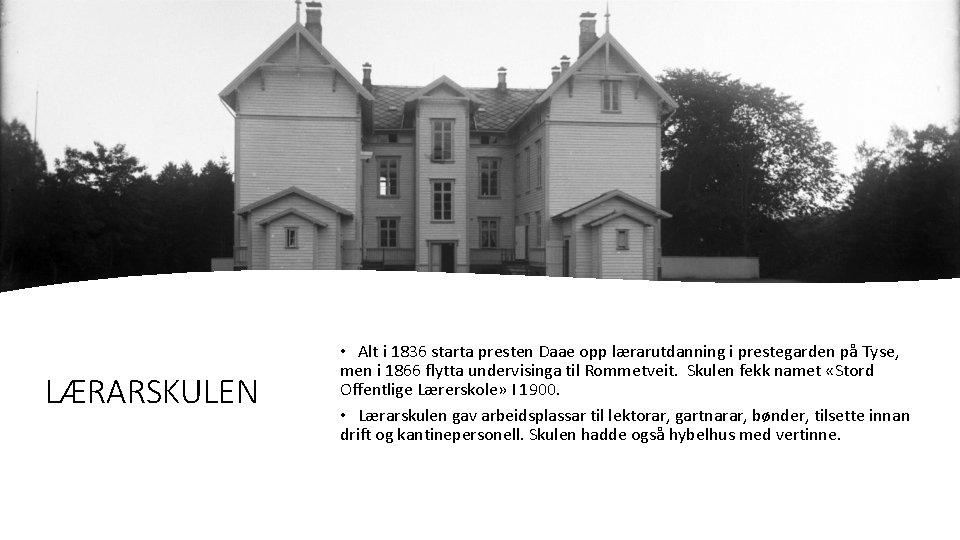 LÆRARSKULEN • Alt i 1836 starta presten Daae opp lærarutdanning i prestegarden på Tyse,