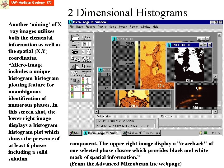 2 Dimensional Histograms Another 'mining' of X -ray images utilizes both the elemental information