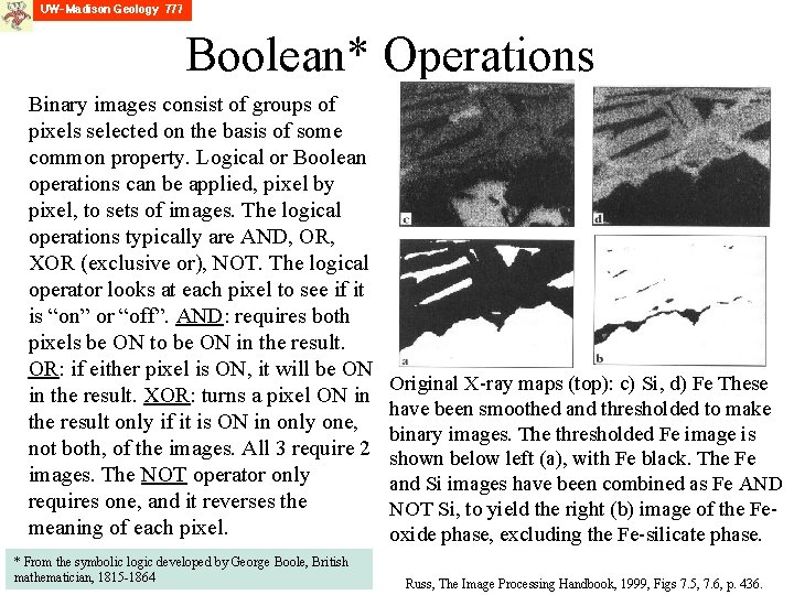 Boolean* Operations Binary images consist of groups of pixels selected on the basis of
