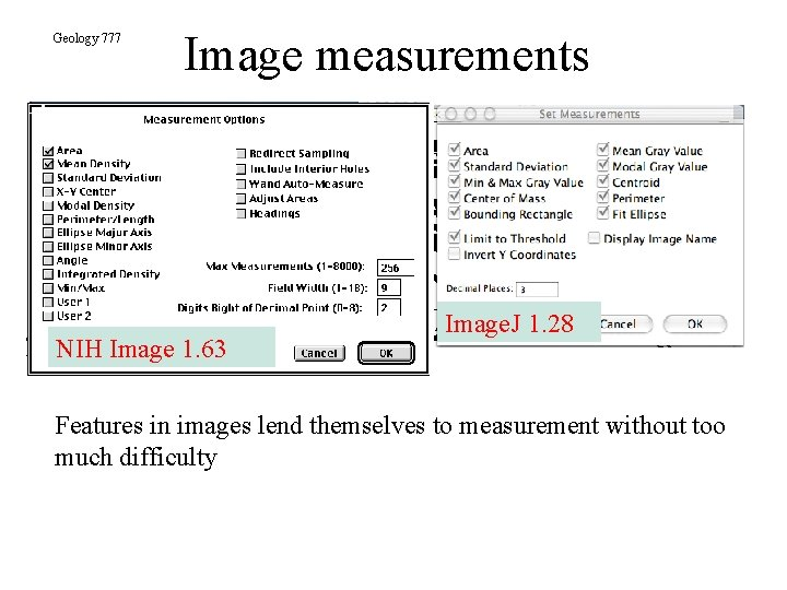 Geology 777 Image measurements NIH Image 1. 63 Image. J 1. 28 Features in