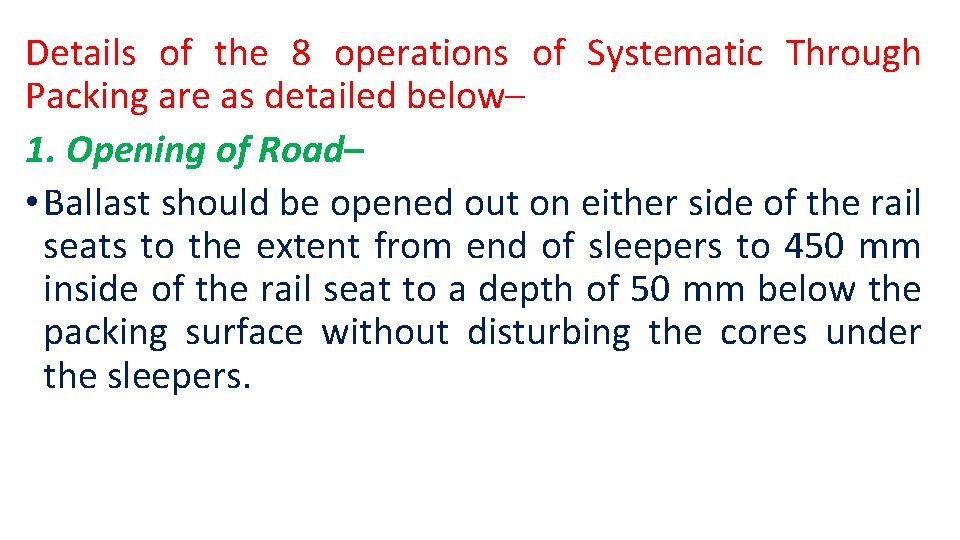 Details of the 8 operations of Systematic Through Packing are as detailed below– 1.