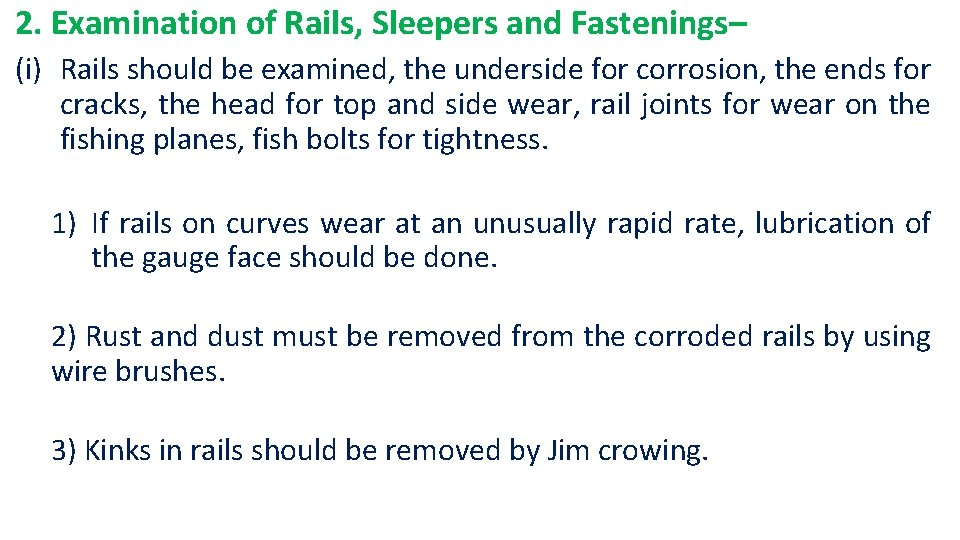 2. Examination of Rails, Sleepers and Fastenings– (i) Rails should be examined, the underside