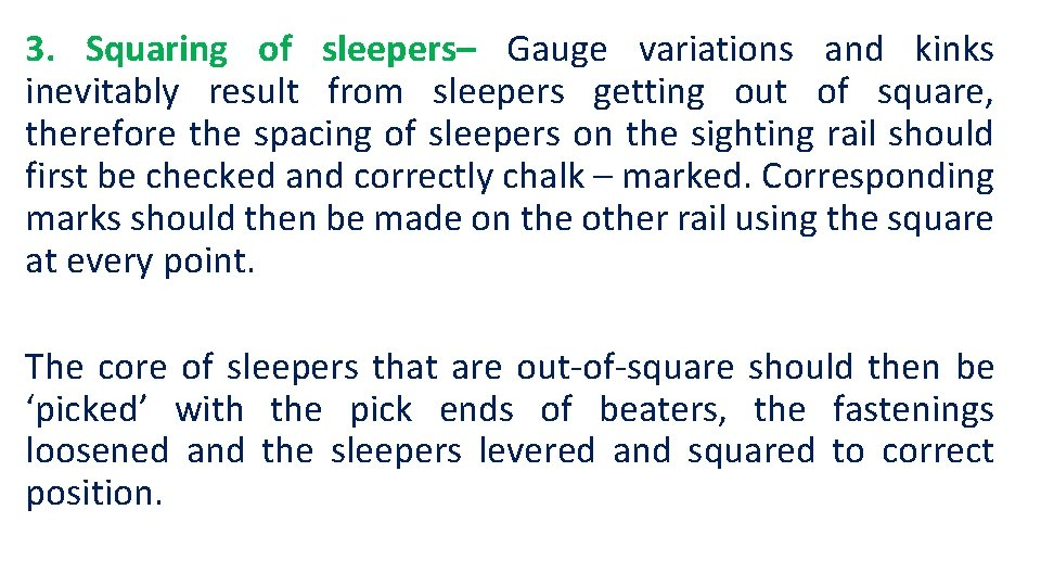 3. Squaring of sleepers– Gauge variations and kinks inevitably result from sleepers getting out