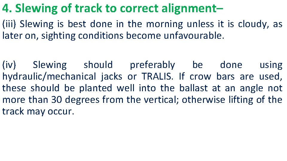 4. Slewing of track to correct alignment– (iii) Slewing is best done in the