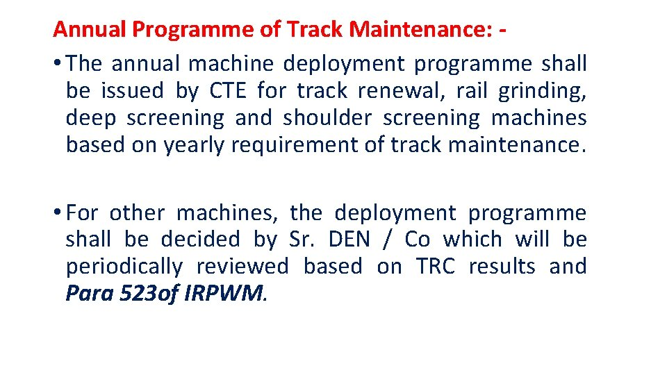 Annual Programme of Track Maintenance: • The annual machine deployment programme shall be issued
