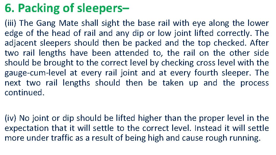 6. Packing of sleepers– (iii) The Gang Mate shall sight the base rail with