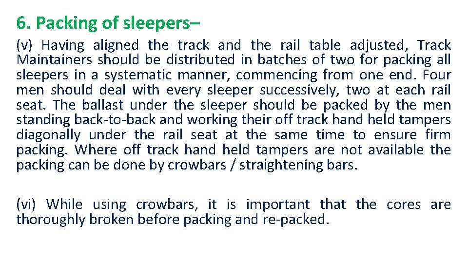 6. Packing of sleepers– (v) Having aligned the track and the rail table adjusted,