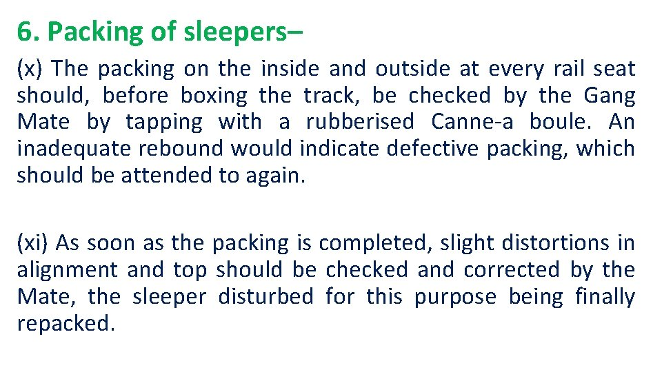 6. Packing of sleepers– (x) The packing on the inside and outside at every