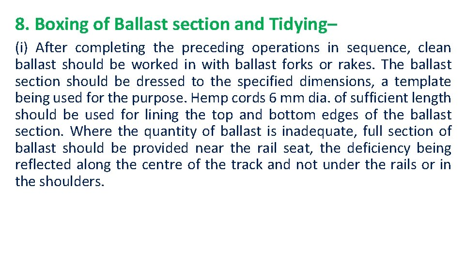 8. Boxing of Ballast section and Tidying– (i) After completing the preceding operations in