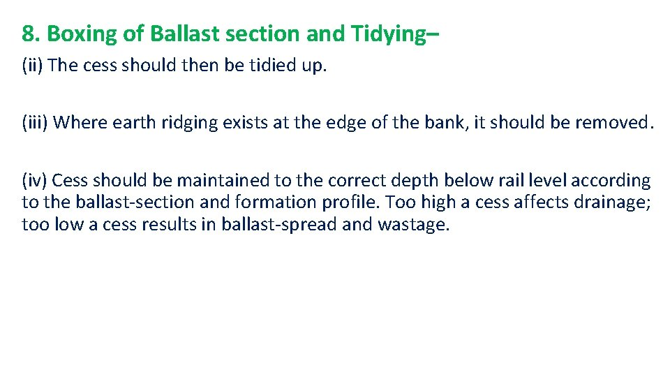 8. Boxing of Ballast section and Tidying– (ii) The cess should then be tidied