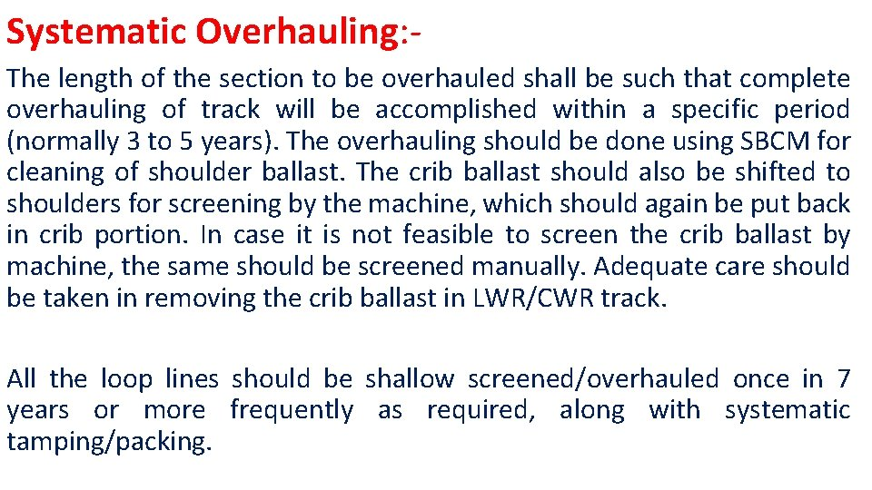 Systematic Overhauling: The length of the section to be overhauled shall be such that