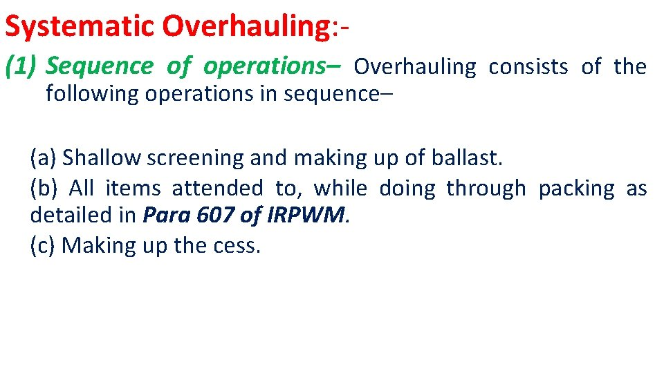 Systematic Overhauling: (1) Sequence of operations– Overhauling consists of the following operations in sequence–
