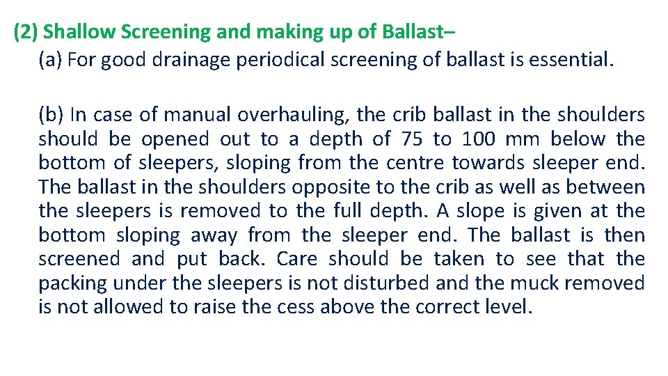 (2) Shallow Screening and making up of Ballast– (a) For good drainage periodical screening