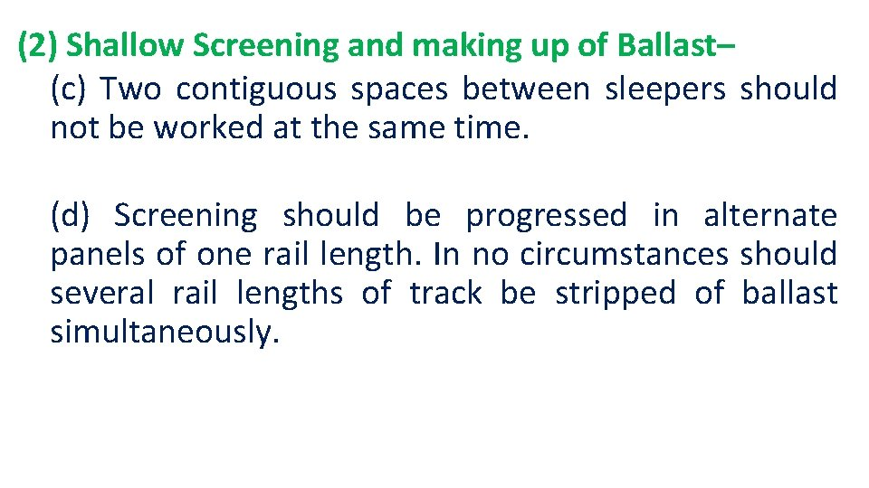 (2) Shallow Screening and making up of Ballast– (c) Two contiguous spaces between sleepers