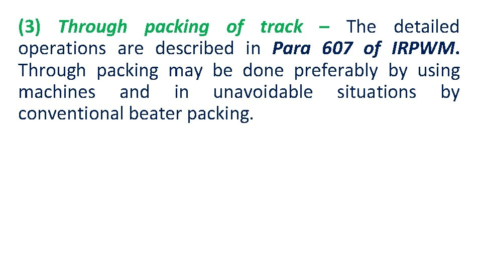 (3) Through packing of track – The detailed operations are described in Para 607