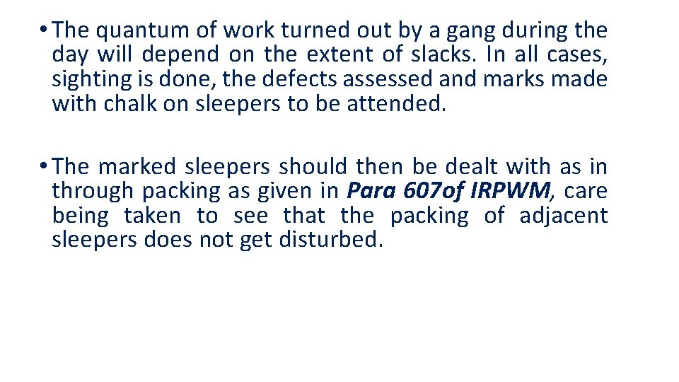 • The quantum of work turned out by a gang during the day