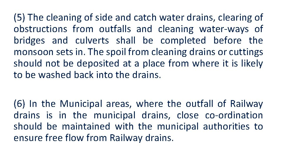 (5) The cleaning of side and catch water drains, clearing of obstructions from outfalls