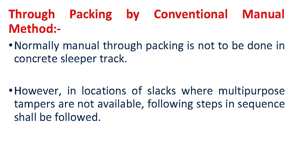 Through Packing Method: - by Conventional Manual • Normally manual through packing is not