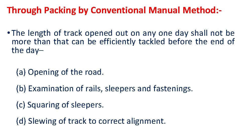 Through Packing by Conventional Manual Method: • The length of track opened out on