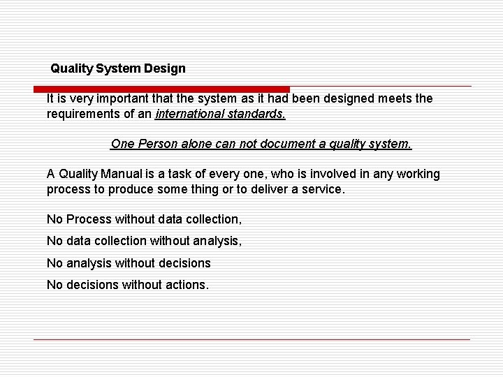Quality System Design It is very important that the system as it had been