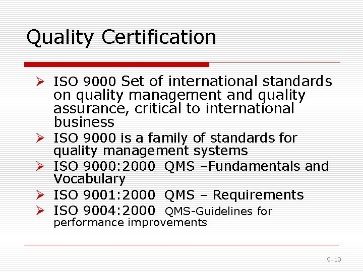 Quality Certification Ø ISO 9000 Set of international standards on quality management and quality