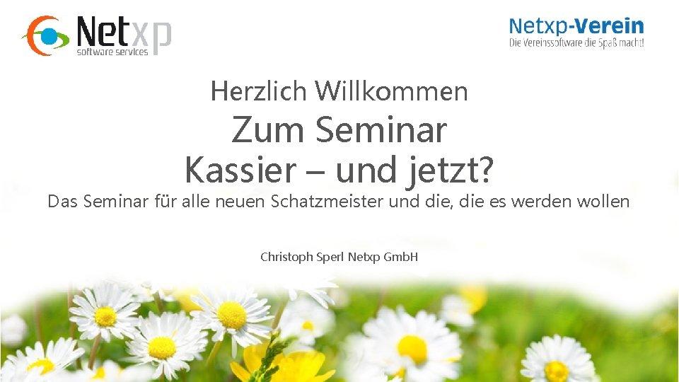 Herzlich Willkommen Zum Seminar Kassier – und jetzt? Das Seminar für alle neuen Schatzmeister