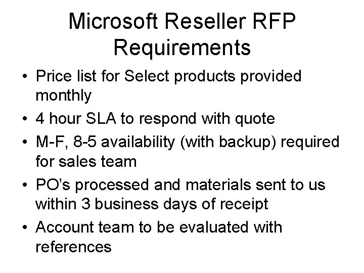 Microsoft Reseller RFP Requirements • Price list for Select products provided monthly • 4
