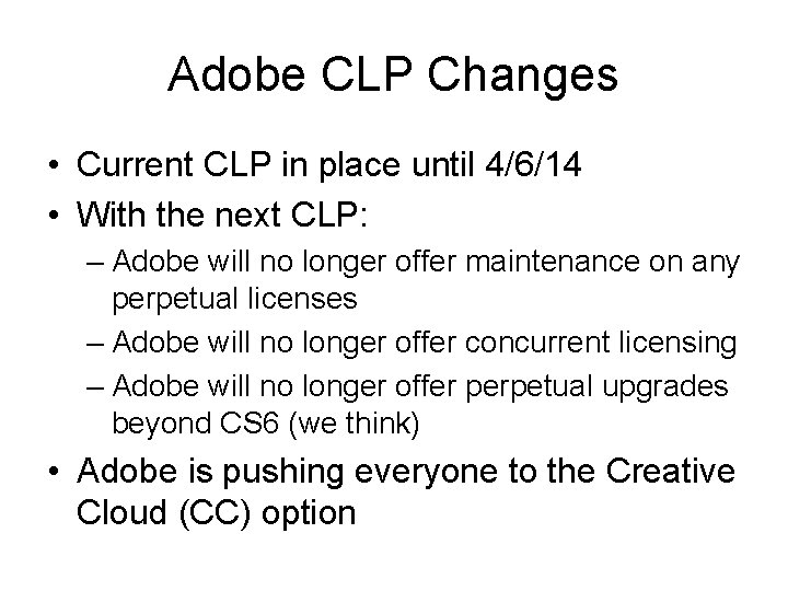 Adobe CLP Changes • Current CLP in place until 4/6/14 • With the next