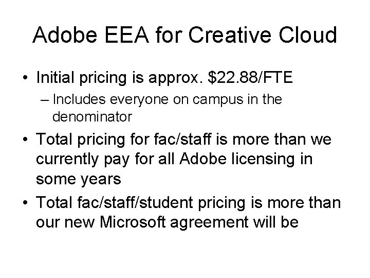 Adobe EEA for Creative Cloud • Initial pricing is approx. $22. 88/FTE – Includes