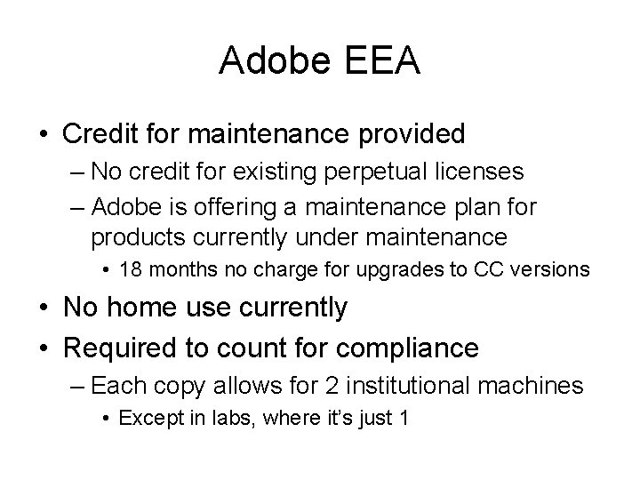 Adobe EEA • Credit for maintenance provided – No credit for existing perpetual licenses