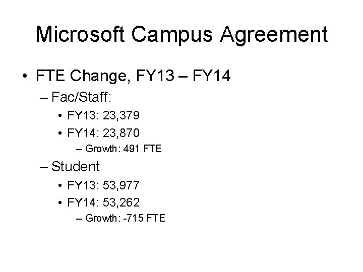 Microsoft Campus Agreement • FTE Change, FY 13 – FY 14 – Fac/Staff: •