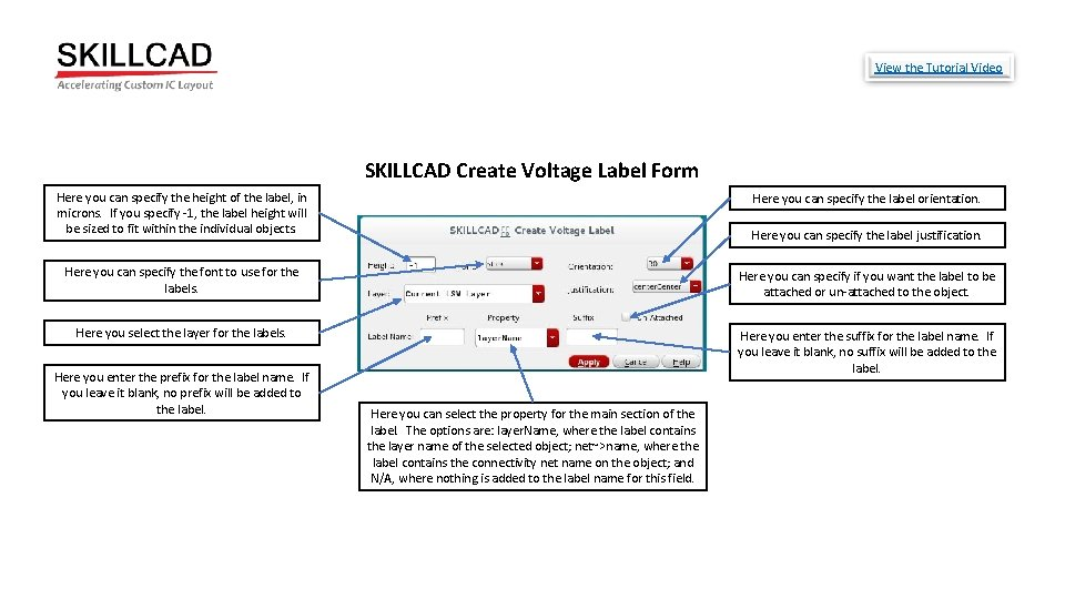 View the Tutorial Video SKILLCAD Create Voltage Label Form Here you can specify the