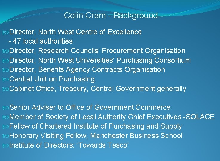 Colin Cram - Background Director, North West Centre of Excellence - 47 local authorities