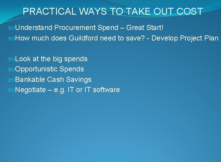 PRACTICAL WAYS TO TAKE OUT COST Understand Procurement Spend – Great Start! How much