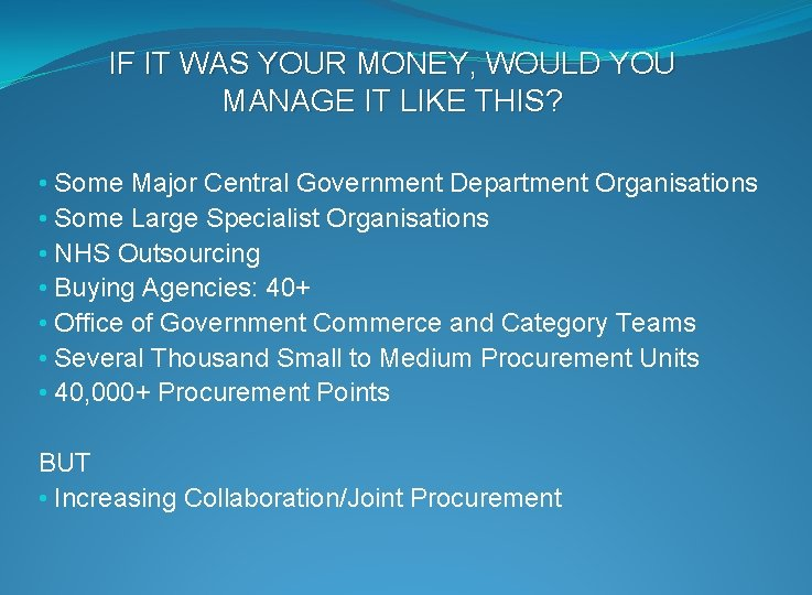 IF IT WAS YOUR MONEY, WOULD YOU MANAGE IT LIKE THIS? • Some Major