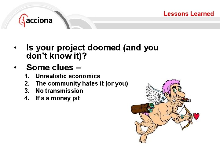Lessons Learned • • Is your project doomed (and you don't know it)? Some